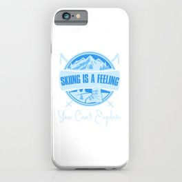 Skiing Is A Feeling You Cant Explain ib iPhone Case