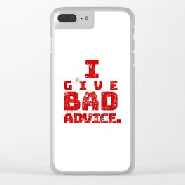 Bad Advice. Clear iPhone Case