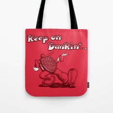 Keep on dunkin' Tote Bag