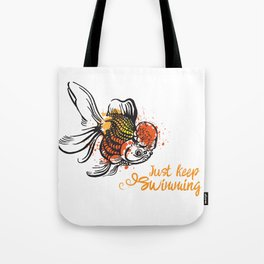 Just Keep Swimming Tote Bag