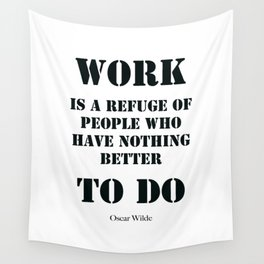 Work Quote by  Oscar Wilde (Black text) Wall Tapestry