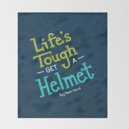 Life's Tough Throw Blanket