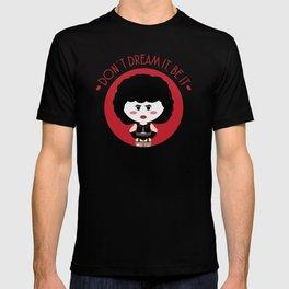 Don´t dream it, be it T-shirt