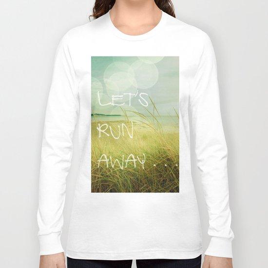 Let's Run Away Long Sleeve T-shirt
