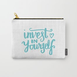 Quote Art - Invest in yourself Carry-All Pouch
