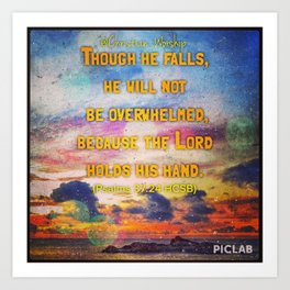 Encouragement -  Lord upholds him with his hand Art Print