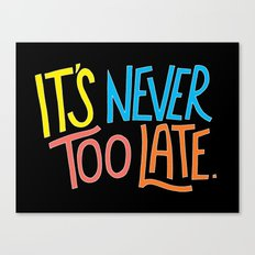 Never too late Canvas Print