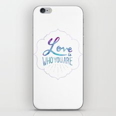 Love is Who You Are iPhone & iPod Skin