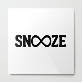Snooze Forever Pillow Metal Print