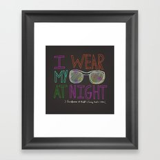 I Wear My Sunglasses At Night  Framed Art Print