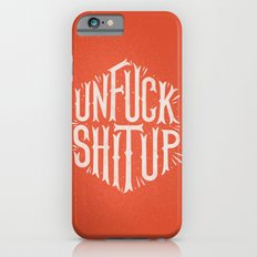 Unfuck shit up Slim Case iPhone 6s