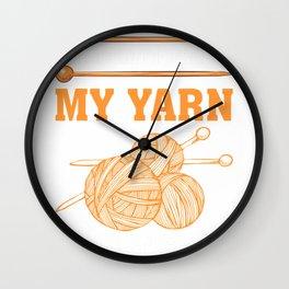 If I Can't Take My Yarn I'm Not Going Crocheting T-Shirt Wall Clock