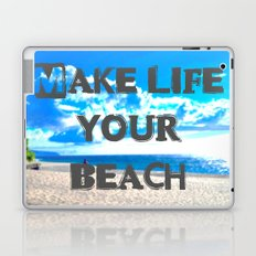 Make Life Your Beach Laptop & iPad Skin