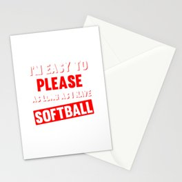 I'm Easy to Please as Long as I Have Softball Funny T-shirt Stationery Cards