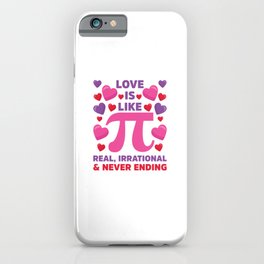 Love Is Like Pi Irrational Never Ending iPhone Case
