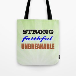 Strong Faithful Unbreakable Tote Bag