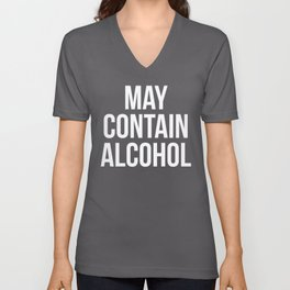 May Contain Alcohol Funny Quote Unisex V-Neck