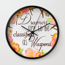 Dreamers Are to be Classified as Weapons Wall Clock