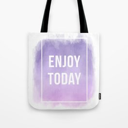 Enjoy Today Motivational Quote Tote Bag