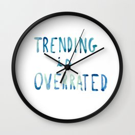 trending is OVERRATED Wall Clock