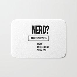 Nerd? I Prefer The Term: More Intelligent Than You Bath Mat