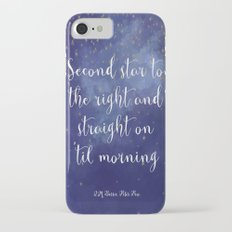 Second star to the right and straight on 'til morning - J.M. Barrie, Peter Pan Slim Case iPhone 7