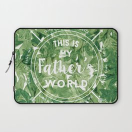 This is My Father's World Laptop Sleeve