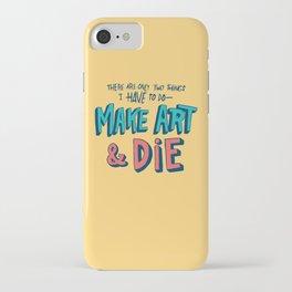 Make Art & Die iPhone Case