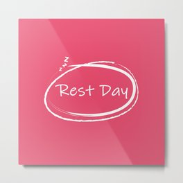 Rest Day Metal Print