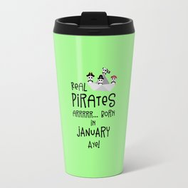 Real Pirates are born in JANUARY T-Shirt Dslix Travel Mug