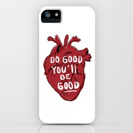 do good you will be good iPhone Case