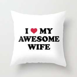 I Love My Wife Quote Throw Pillow