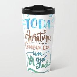 """Toda aventura comienza con un """"Ya que chucha"""" Travel Mug"""