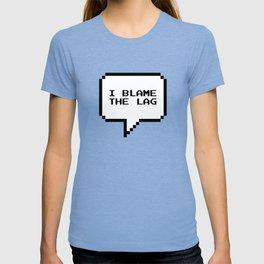 I blame the lag T-shirt