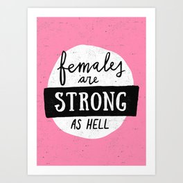 Females Are Strong As Hell Pink Art Print
