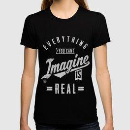 Imagine is Real - Motivation T-shirt