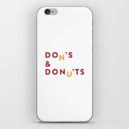 DOn'S & DONu'TS iPhone Skin