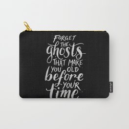 Forget the Ghosts - Black Carry-All Pouch