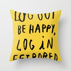 LOG OUT Throw Pillow