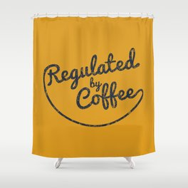 Regulated by Coffee // Caffeine Addict Typography Cafe Barista Humor Retro Vintage Quotes Shower Curtain