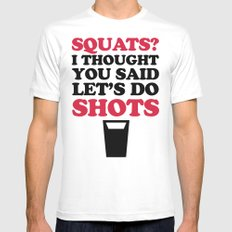 Do Squats Gym Quote Mens Fitted Tee White MEDIUM