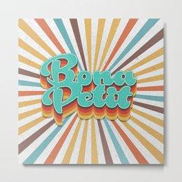 Bona Petit Metal Print