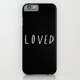 Loved II iPhone Case