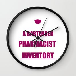 Bartender Pharmacist Limited Inventory Cocktail Gift Wall Clock