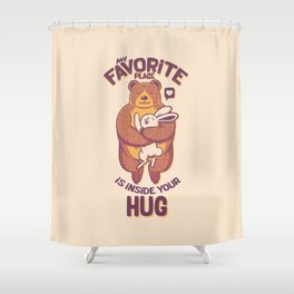 My Favorite Place Is Inside Your Hug Shower Curtain