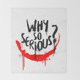 Why so serious? Joker Throw Blanket