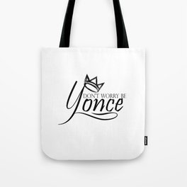 Dont worry, be yonse. Tote Bag