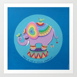 This is Not a Circus Elephant Art Print