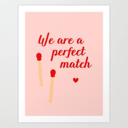 We are a perfect match - Valentine's Day Art Print