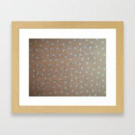 I really really love you Framed Art Print